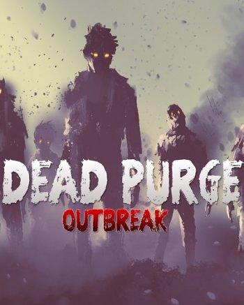 Dead Purge: Outbreak (2017) PC | Пиратка