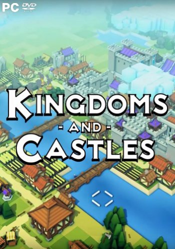 Kingdoms and Castles [v 111r1z] (2017) PC | RePack от qoob