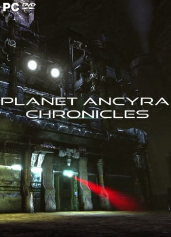 Planet Ancyra Chronicles (2017) PC   Лицензия