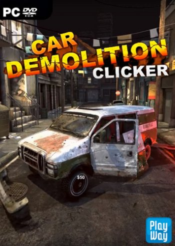 Car Demolition Clicker (2018) PC | Лицензия