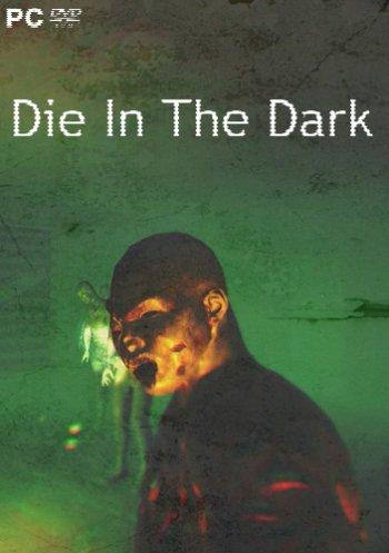 Die In The Dark (2018) PC | Лицензия