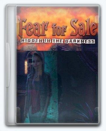 Fear For Sale 10: Hidden in the Darkness / Страх на продажу 10: Скрытые в темноте (2017) PC | Пиратка