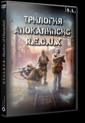S.T.A.L.K.E.R.: Трилогия Апокалипсис - R.E.D.U.X / Сталкер (2018) PC | RePack от SeregA-Lus