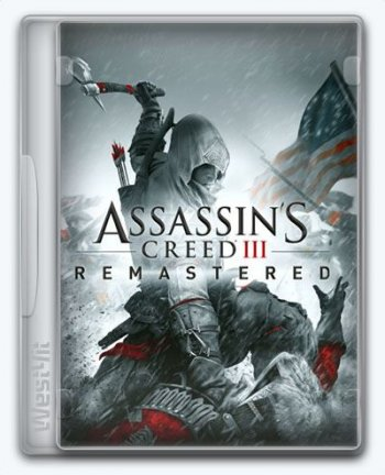 Assassin's Creed III Remastered / Assassin's Creed 3 (2019) PC | Repack xatab