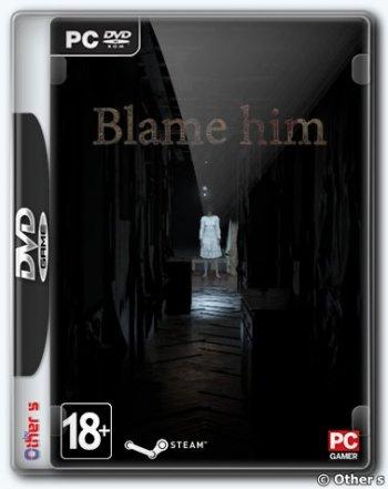 Blame Him (2019) PC | Repack от xatab