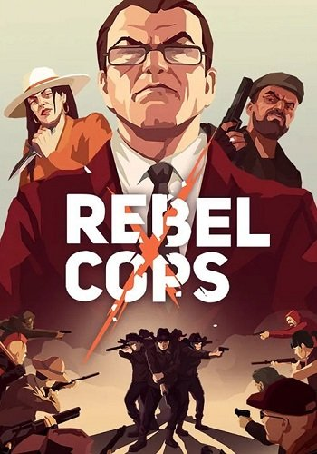 Rebel Cops (2019) PC   Лицензия